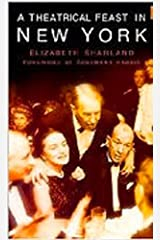 A Theatrical Feast in New York by Elizabeth Sharland (2004-11-25) Hardcover