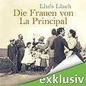 Die Frauen von La Principal Hörbuch von Lluís Llach Gesprochen von: Cornelia Dörr