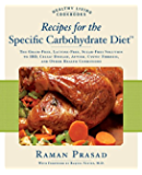 Recipes for the Specific Carbohydrate Diet: The Grain-Free, Lactose-Free, Sugar-Free Solution to IBD, Celiac Disease, Autism, Cystic Fibrosis, a: The Grain-free, ... Health Conditions (Healthy Living Cookbooks)