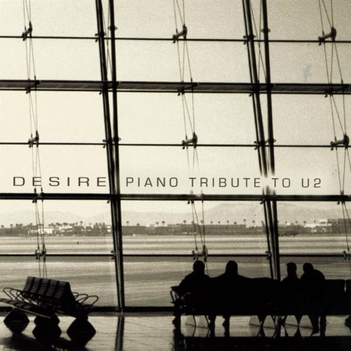 Desire: The Piano Tribute to U2