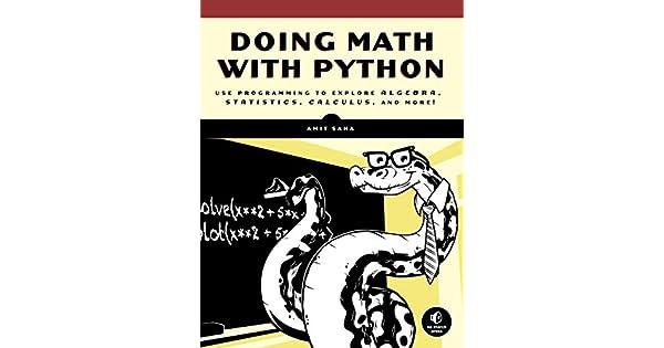 Doing Math With Python Use Programming To Explore Algebra