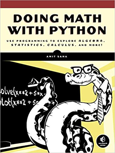 Amazon doing math with python use programming to explore amazon doing math with python use programming to explore algebra statistics calculus and more ebook amit saha kindle store fandeluxe Images