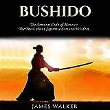 #10: Bushido: The Samurai Code of Honor: The Truth About Japanese Samurai Wisdom