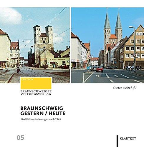 Braunschweig gestern/heute: Stadtbildveränderungen nach 1945