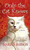 Only the Cat Knows (Marian Babson Mysteries)