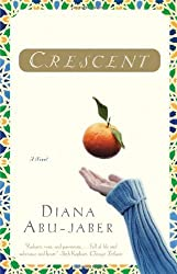 Crescent: A Novel by Abu-jaber, Diana (2004) Paperback