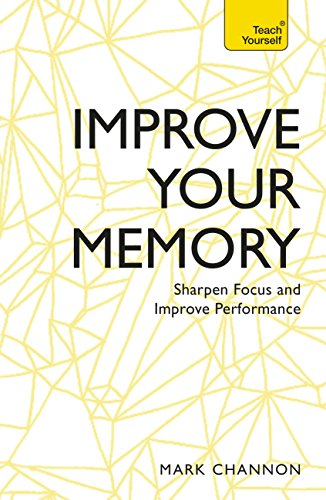 Improve Your Memory: Sharpen Focus and Improve Performance (Teach Yourself) (English Edition)