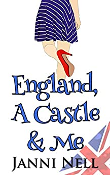 England, A Castle & Me (Sassy Chance Trilogy Book 3) by [Nell, Janni]