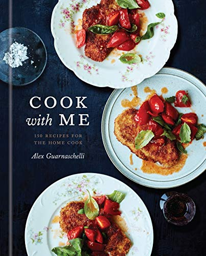 Book Cover: Cook with Me: 150 Recipes for the Home Cook: A Cookbook