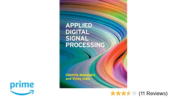 Applied digital signal processing theory and practice dimitris g applied digital signal processing theory and practice dimitris g manolakis vinay k ingle 9780521110020 amazon books fandeluxe Image collections
