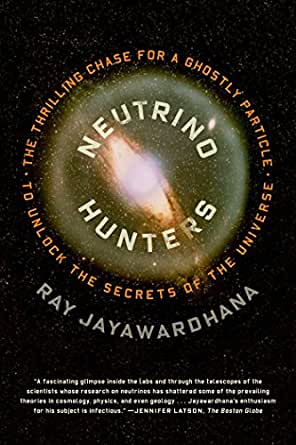 Neutrino Hunters: The Thrilling Chase for a Ghostly Particle to Unlock the Secrets of the Universe Kindle Edition