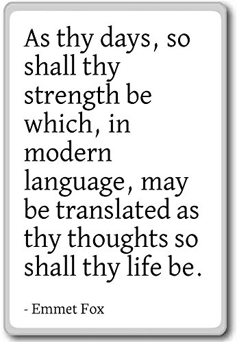 As thy days, so shall thy strength be which, in m... - Emmet Fox quotes fridge magnet, White
