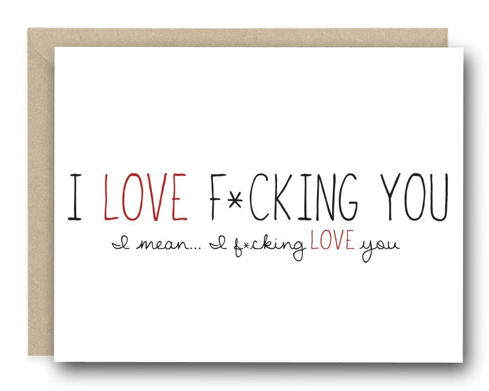 Funny Love Card - I Love F*cking you