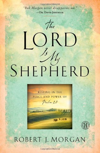 Pdf Bibles The Lord Is My Shepherd: Resting in the Peace and Power of Psalm 23