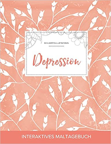 Book Maltagebuch für Erwachsene: Depression (Schildkröten Illustrationen, Pfirsichfarbene Mohnblumen)