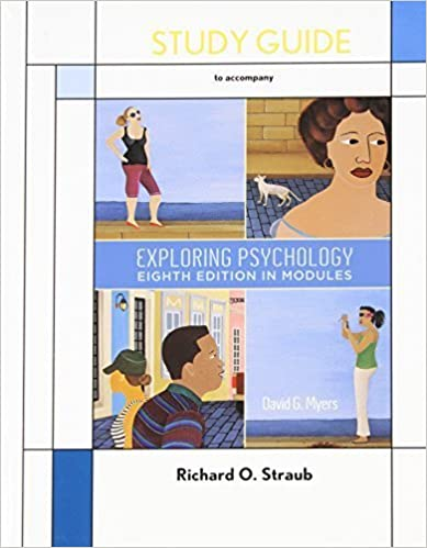 Study Guide to Accompany Exploring Psychology: In Modules by Straub, Richard O., Myers, David G. (2010)