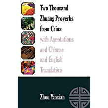 Two Thousand Zhuang Proverbs from China with Annotations and Chinese and English Translation