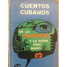Cuentos cubanos de lo fantastico a lo estraordinario,.primera edicion.1968.antologia de cuentos.