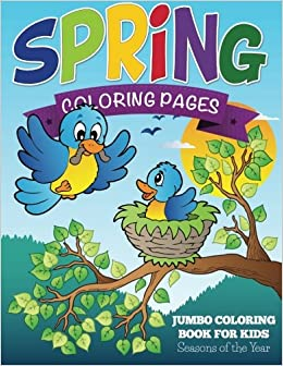 spring coloring pages jumbo coloring book for kids seasons of the year speedy publishing llc 9781634285360 amazoncom books - Jumbo Coloring Book