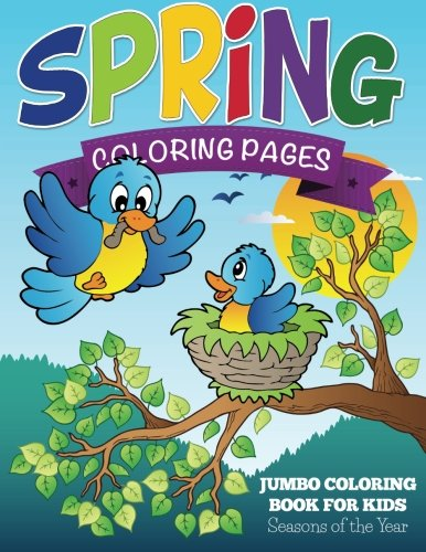 Spring Coloring Pages: Jumbo Coloring Book For Kids