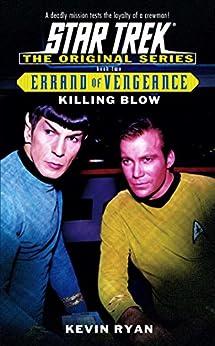 Killing Blow: Errand of Vengeance Book Two (Star Trek: The Original Series 2) by [Ryan, Kevin]