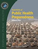 Essentials Of Public Health Preparedness (Essential Public Health)