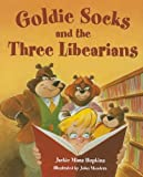 img - for Goldie Socks and the Three Libearians book / textbook / text book