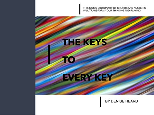 The Keys to Every Key: A Dictionary of Chords using the Number - Number Nashville System