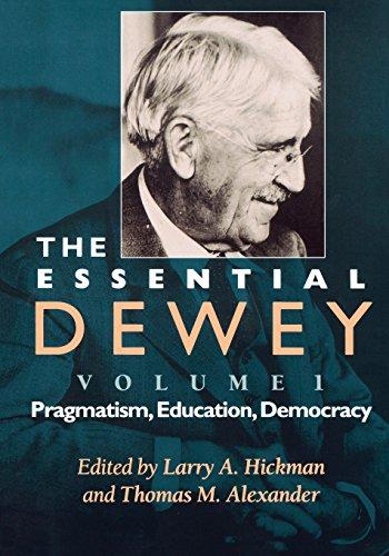 The Essential Dewey, Volume 1: Pragmatism, Educati…