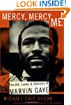 Mercy, Mercy Me: The Art, Loves, and...