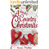 A (kinda) Country Christmas: A Christian Holiday Romance (A Romance(ish) Novella Book 1)
