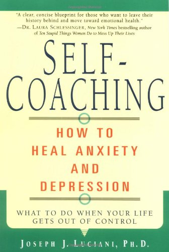 Download Self-Coaching: How to Heal Anxiety and Depression pdf epub