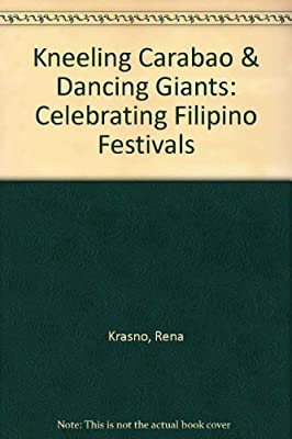 Kneeling Carabao and Dancing Giants: Celebrating Filipino Festivals