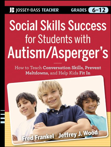 Social Skills Success for Students with Autism / Asperger's: Helping Adolescents on the Spectrum to Fit In (Wood Spectrum)