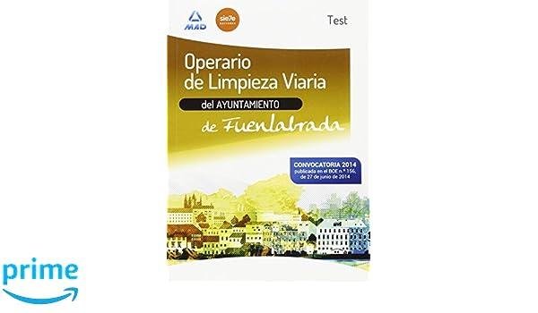 Operario de Limpieza Viaria del Ayuntamiento de Fuenlabrada. Test del Temario: Amazon.es: JOSE MANUEL GONZALEZ RABANAL, JESUS Mª CALVO PRIETO, ELENA GARCIA ...