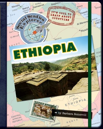 It's Cool to Learn about Countries: Ethiopia (Social Studies Explorer)