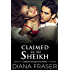 Claimed by the Sheikh (Desert Kings Book 5)