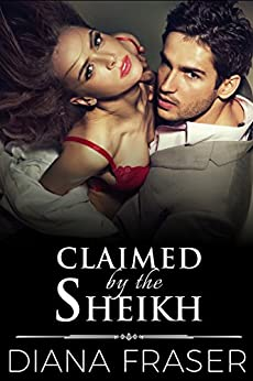 Claimed by the Sheikh (Desert Kings Book 5) by [Fraser, Diana]