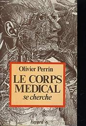 Le  Corps médical se cherche