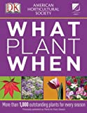 American Horticultural Society What Plant When, Dorling Kindersley Publishing Staff, 0756675588