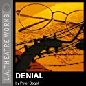 Denial Performance by Peter Sagal Narrated by Stephanie Zimbalist, Harold Gould, full cast
