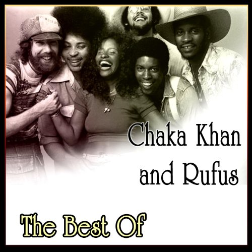 Chaka Khan and Rufus - Best Of (Best Of Chaka Khan)