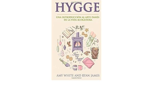 Hygge: Una introducción al arte danés de la vida acogedora Hygge en Español/Spanish Book: Amazon.es: Ryan James: Libros
