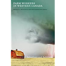 Farm Workers in Western Canada: Injustices and Activism