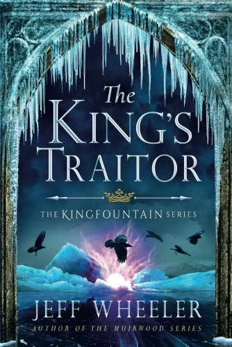 The King's Traitor (The Kingfountain Series)