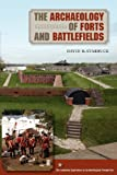 The Archaeology of Forts and Battlefields, Starbuck, David R., 0813044146