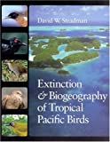 img - for Extinction and Biogeography of Tropical Pacific Birds by David W Steadman (2006-10-13) book / textbook / text book