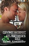 Cowboy Jackpot: St. Patrick's Day, Randi Alexander, 1482633353