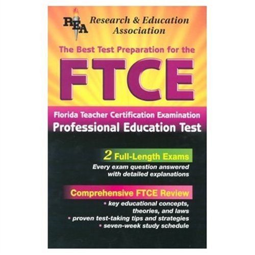 FTCE Professional Education (REA) The Best Test Prep: 3rd Edition (FTCE Teacher Certification Test Prep)