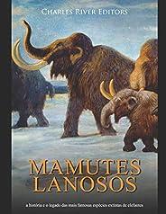 Mamutes lanosos: a história e o legado das mais famosas espécies extintas de elefantes